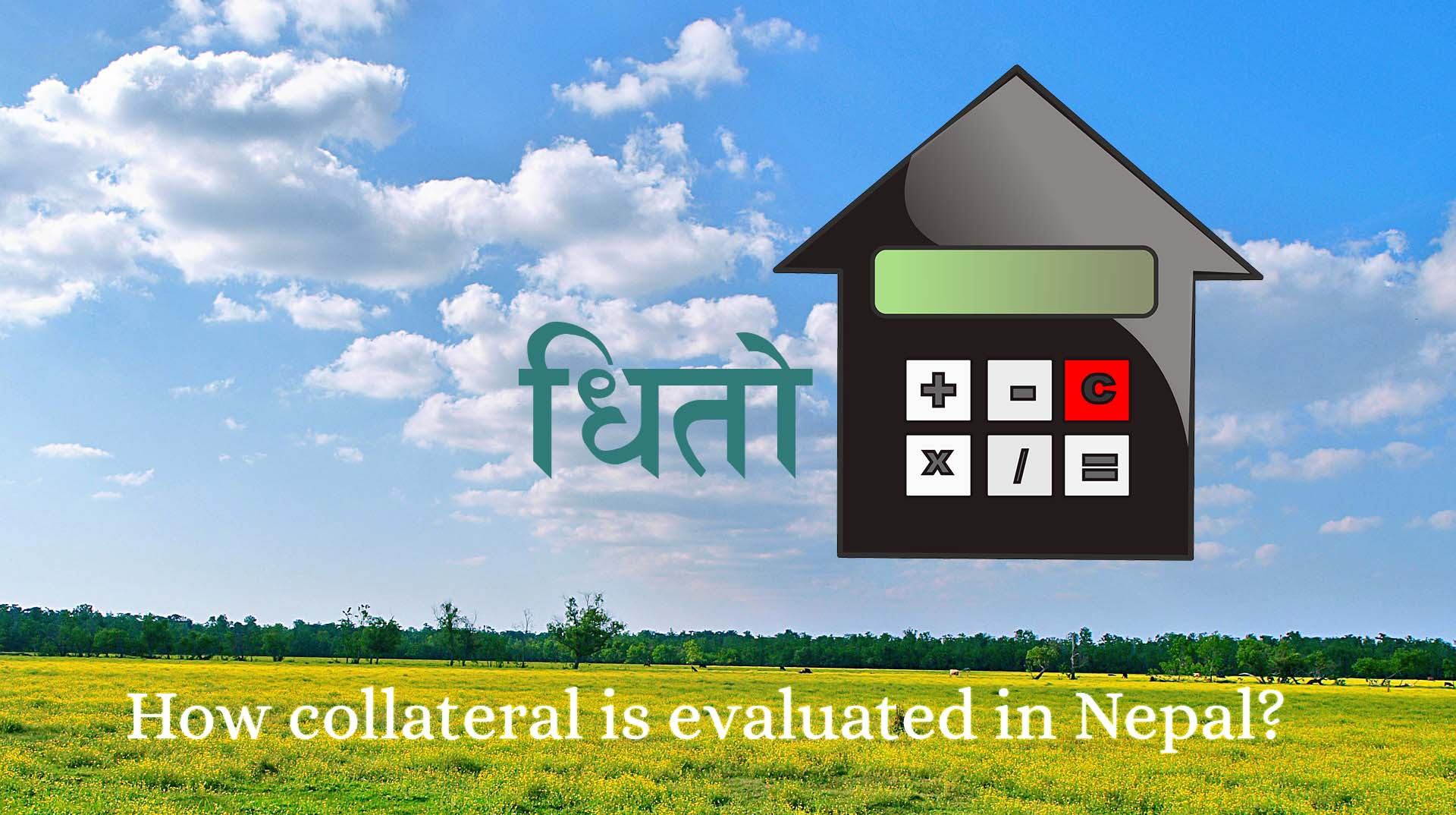 This is how collateral is evaluated in Nepal